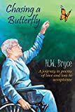Chasing a Butterfly:  A journey in poems of love and loss to acceptance (English Edition)